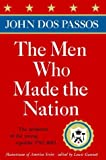 The Men Who Made the Nation, John Dos Passos, 0385513623