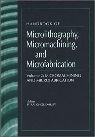 Handbook of Microlithography, Micromachining, and