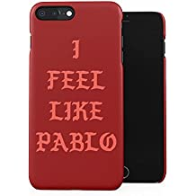 I Feel Like Pablo Drug Lord High Life Quote Plastic Phone Snap On Back Case Cover Shell For iPhone 7 Plus & iPhone 8 Plus