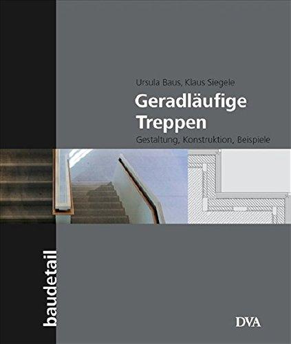Geradläufige Treppen: Gestaltung, Konstruktion, Beispiele