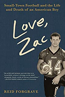 Book Cover: Love, Zac: Small-Town Football and the Life and Death of an American Boy