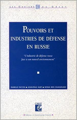 Livres gratuits Pouvoirs industries de défense en Russie. L'industrie de défense russe face à son nouvel environnement pdf