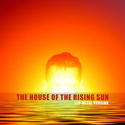 The House of the Rising Sun (Metal Version)