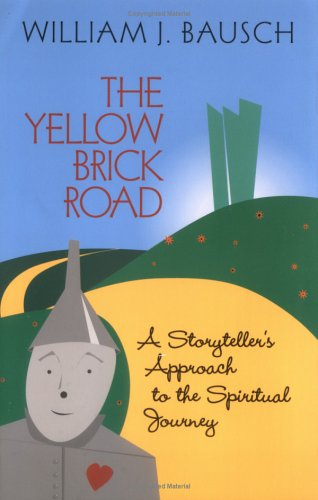 The Yellow Brick Road: A Storyteller's Approach to the Spiritual Journey (Pictures Catholic Free)