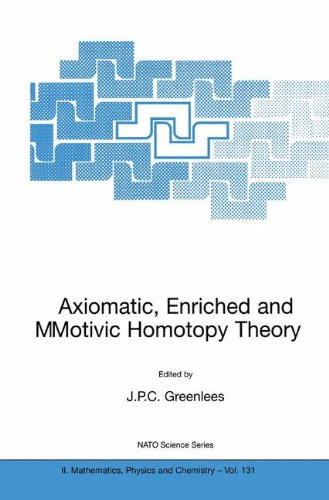 Axiomatic, Enriched and Motivic Homotopy Theory: Proceedings of the NATO Advanced Study Institute on Axiomatic, Enriched and Motivic Homotopy Theory ... 9–20 September 2002 (Nato Science Series II:) pdf