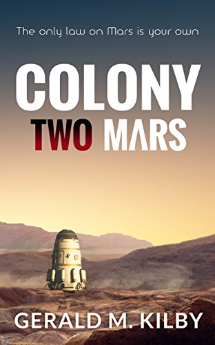 Amazon colony two mars colony mars book 2 ebook gerald m colony two mars colony mars book 2 by kilby gerald m fandeluxe Gallery