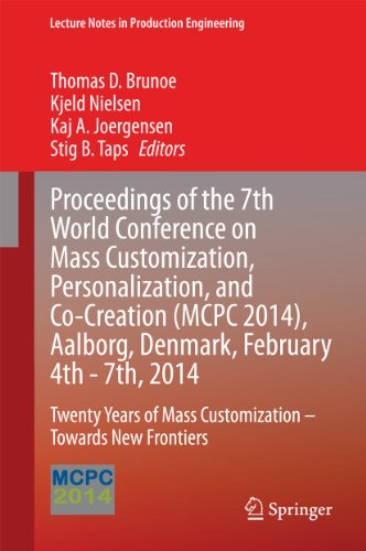 Proceedings of the 7th World Conference on Mass Customization, Personalization, and Co-Creation (MCPC 2014), Aalborg, Denmark, February 4th – 7th, 2014 (Lecture Notes in Production Engineering) Pdf