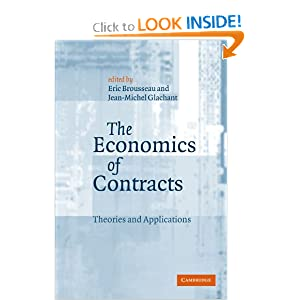 The economics of contracts: theories and applications Eric Brousseau, Jean-Michel Glachant