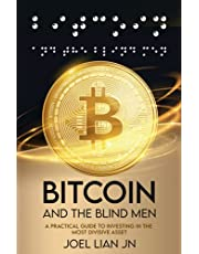 Bitcoin and the Blind Men: A Practical Guide to Investing in the Most Divisive Asset