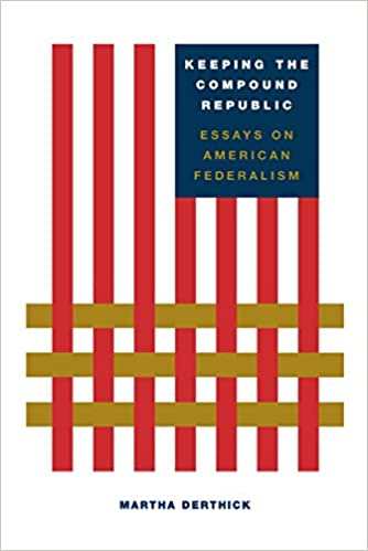 Keeping The Compound Republic Essays On American Federalism Martha  Keeping The Compound Republic Essays On American Federalism Martha  Derthick  Amazoncom Books Thesis For Argumentative Essay Examples also Terrorism Essay In English  Essays On Science And Religion