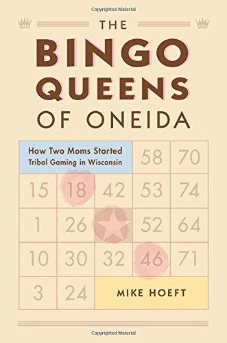 Oneida Art - The Bingo Queens of Oneida: How Two Moms Started Tribal Gaming in Wisconsin
