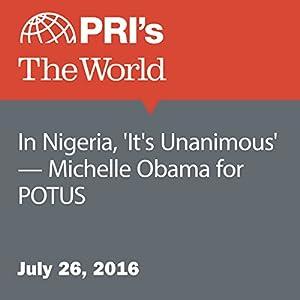 In Nigeria, 'It's Unanimous' - Michelle Obama for POTUS