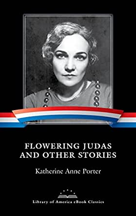 fowering judas Flowering judas and other stories (h b j modern classic) by porter, katherine anne and a great selection of similar used, new and collectible books available now at abebookscom.