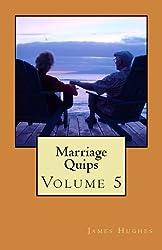 Marriage Quips: Volume 5