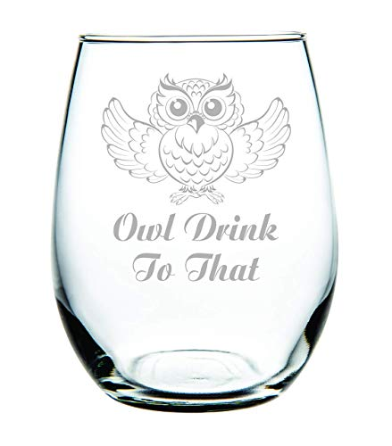 (Owl Drink To That stemless wine glass 15 oz.-Laser Engraved-Packed in Gift Box)