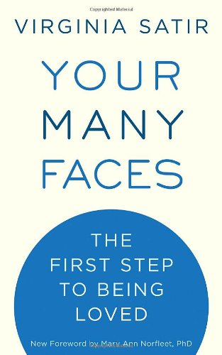 Your Many Faces: The First Step to Being Loved