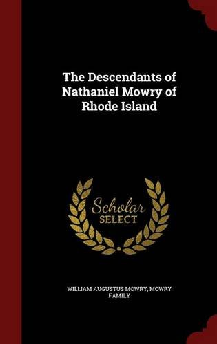 The Descendants of Nathaniel Mowry of Rhode Island