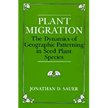 Plant Migration: The Dynamics of Geographic Patterning in Seed Plant Species
