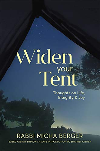 (Widen Your Tent: Thoughts on Life, Integrity & Joy)