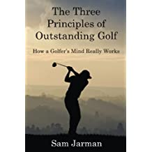 The Three Principles of Outstanding Golf