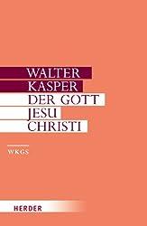 Walter Kasper - Gesammelte Schriften: Der Gott Jesu Christi