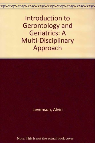 Introduction to Gerontology and Geriatrics: A Multi-Disciplinary Approach