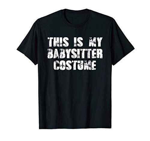 Halloween Costume Shirt - Babysitter Costume Gift