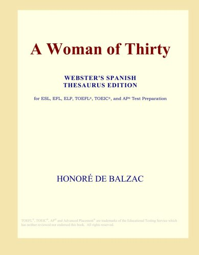 Download A Woman of Thirty (Webster's Spanish Thesaurus Edition) ebook