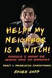Help! My Neighbor Is a Witch!, Roger W. Sapp, 1480191272