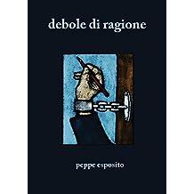 debole di ragione (Italian Edition)