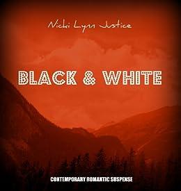 Black & White by [Justice, Nicki Lynn ]