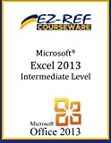 Microsoft Excel 2013 - Intermediate Level: (Instructor Guide)