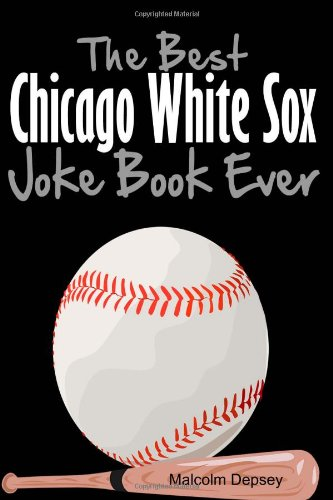 The best chicago white sox joke book ever pdf