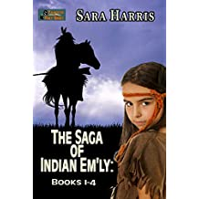 The Saga of Indian Em'ly: (A Collection of 4 Books)