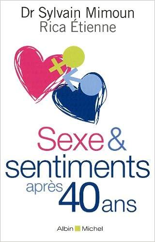 Télécharger des livres audio en anglais Sexe & sentiments après 40 ans en français PDF ePub iBook 2226217703 by Sylvain Mimoun,Rica Etienne