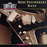 Blues Masters, Vol. 17 : More Post-Modern Blues