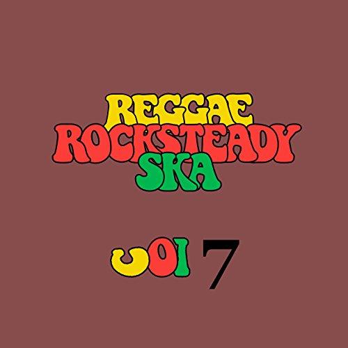 Reggae Rocksteady Ska Vol. 7