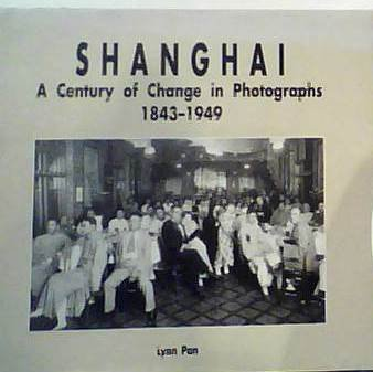 Shanghai: A Century of Change in Photographs 1843-1949 (6th Edition)