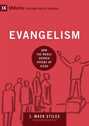 Evangelism: How the Whole Church Speaks of Jesus (9marks: Building Healthy - Premium Outlets Ga