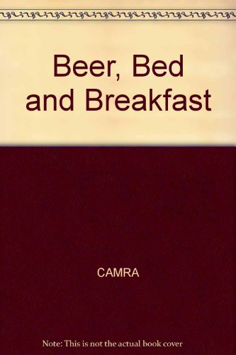 Beer, Bed and Breakfast...