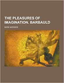 The Pleasures of the Imagination : English Culture in the Eighteenth Century