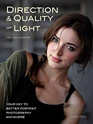 Direction & Quality of Light: Your Key to Better Portrait Photography Anywhere by Neil van Niekerk (2013-03-04)