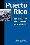 Puerto Rico: Negotiating Development and Change