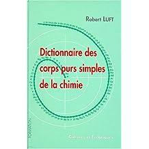 Dictionnaire des corps purs simples de la chimie