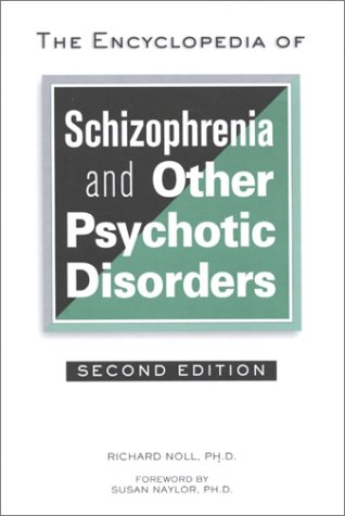 Download The Encyclopedia of Schizophrenia and Other Psychotic Disorders (Facts on File Library of Health and Living) pdf epub