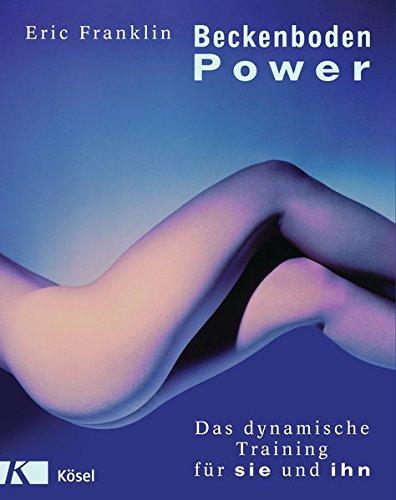 Beckenboden-Power: Das dynamische Training für sie und ihn