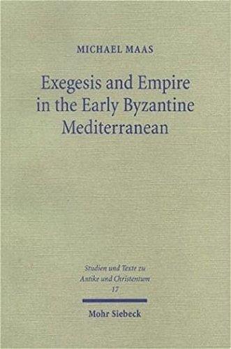 Exegesis and Empire in the Early Byzantine Mediterranean: Junillus Africanus and the Instituta Regularia Divinae Legis (