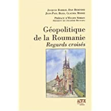 GÉOPOLITIQUE DE LA ROUMANIE
