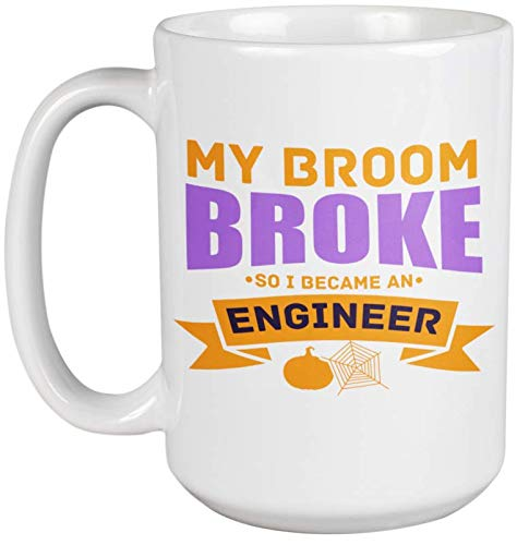 My Broom Broke So I Became An Engineer Coffee & Tea Gift Mug For Civil Engineers, Builder, Contractor, Mechanical Engineer, Electrical Engineer, Geodetic Engineer, And Chemical Engineer (15oz)]()