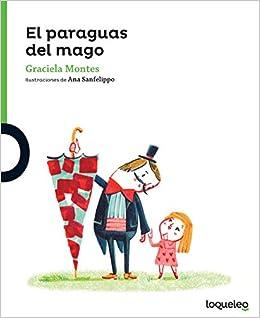 El Paraguas del Mago (the Magicians Umbrella) (Serie Verde / Coleccion Pequenas Historias) (Spanish Edition) (Colección Pequeñas Historias): Graciela ...